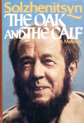 THE OAK AND THE CALF: Solzhenitsyn, Aleksandr I.