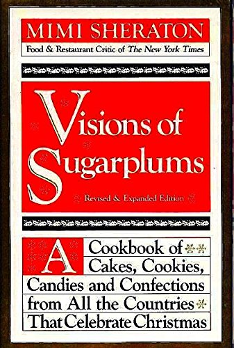 9780060140366: Visions of Sugarplums: A Cookbook of Cakes- Cookies- Candies & Confections from All the Countries That Celebrate Christmas