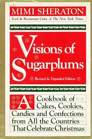 9780060140366: Visions of Sugarplums: A Cookbook of Cakes, Cookies, Candies & Confections from All the Countries that Celebrate Christmas