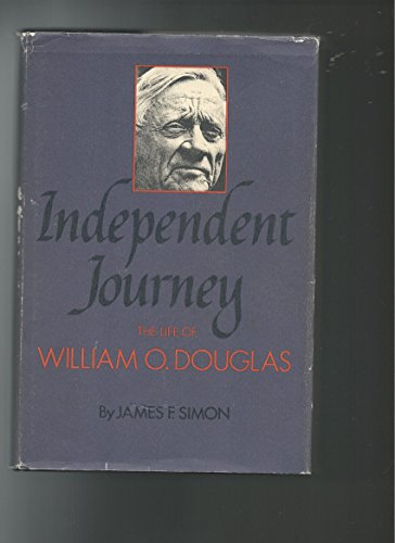 9780060140427: Independent journey: The life of William O. Douglas