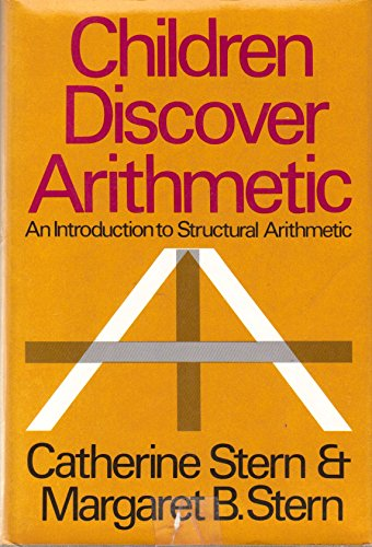 9780060140946: Children Discover Arithmetic; An Introduction to Structural Arithmetic,