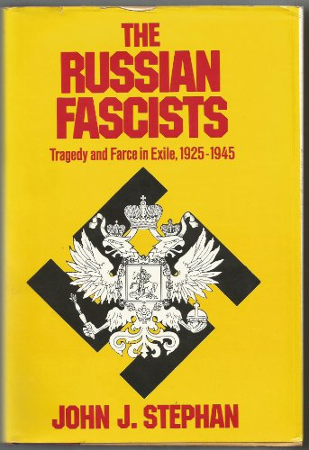 9780060140991: The Russian Fascists: Tragedy and Farce in Exile 1925 - 1945