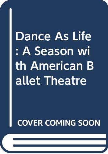 9780060141035: Dance As Life : A Season with American Ballet Theatre