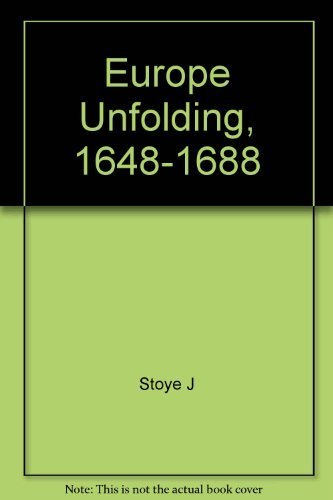 9780060141370: Europe Unfolding, 1648-1688