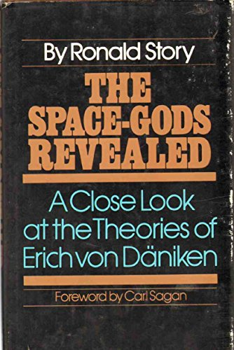 9780060141417: The Space-Gods Revealed: A Close Look at the Theories of Erich Von Daniken