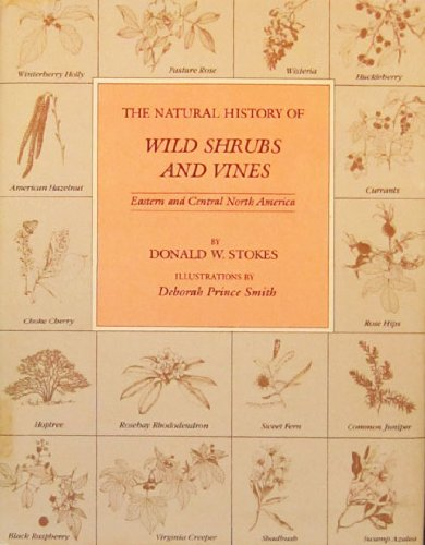 9780060141639: The natural history of wild shrubs and vines: Eastern and central North America