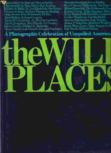9780060141769: The Wild Places: A Photographic Celebration of Unspoiled America