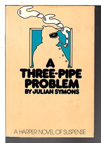 9780060141936: A three-pipe problem