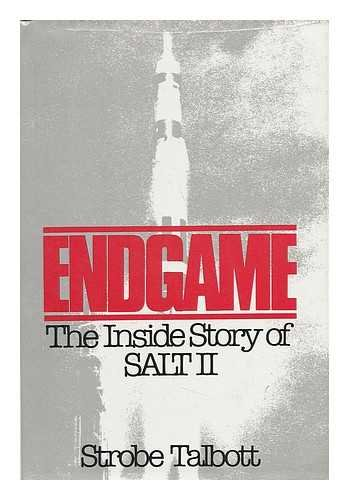 Endgame: The Inside Story of SALT II