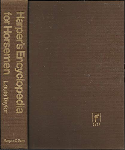 Harper's encyclopedia for horsemen: The complete book: Taylor, Louis