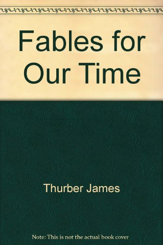 Fables for Our Time: James Thurber