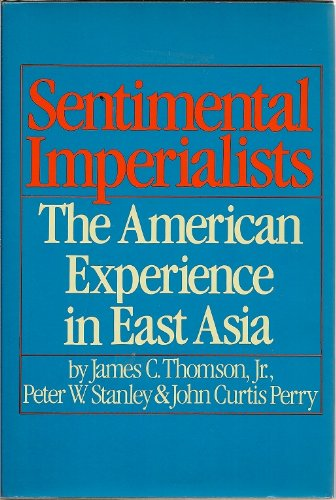 9780060142827: Sentimental Imperialists - The American Experience in East Asia
