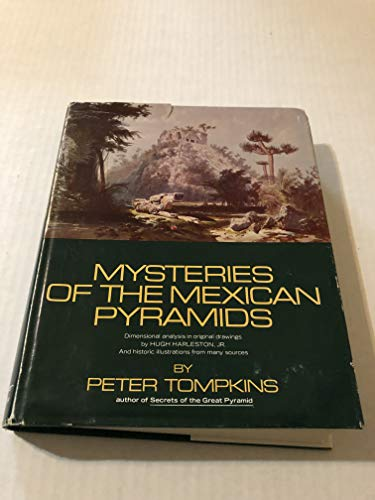 9780060143244: Mysteries of the Mexican pyramids / Peter Tompkins ; dimensional analysis on original drawings by Hugh Harleston, Jr. and historic ill. from many sources
