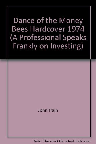 9780060143497: Dance of the Money Bees Hardcover 1974 (A Professional Speaks Frankly on Investing)