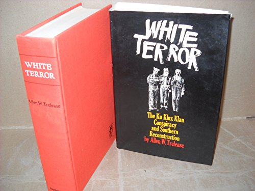 9780060143565: White Terror: The Ku Klux Klan Conspiracy and Southern Reconstruction,