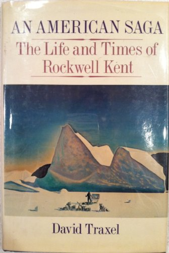 9780060143725: An American Saga: The Life and Times of Rockwell Kent