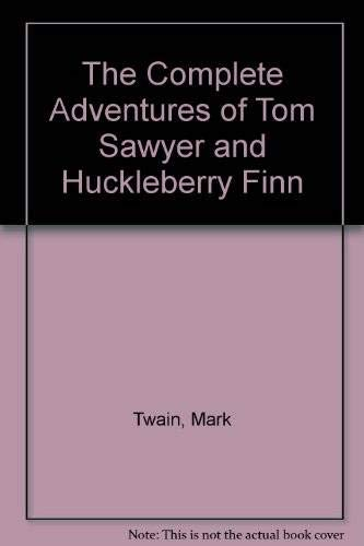 9780060144616: The Complete Adventures of Tom Sawyer and Huckleberry Finn