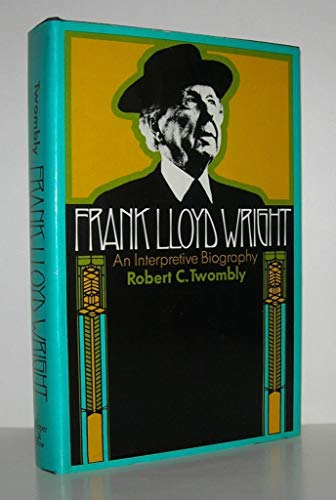 9780060144678: Frank Lloyd Wright;: An interpretive biography,