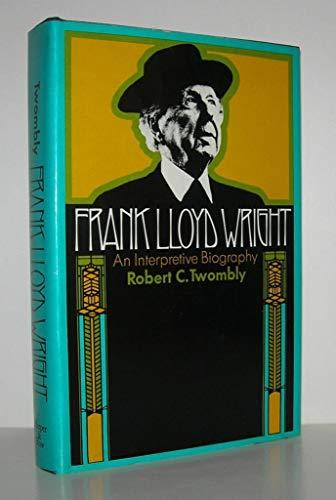 9780060144678: Frank Lloyd Wright: An interpretive biography