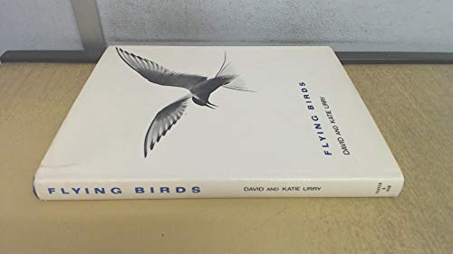 9780060144821: Flying birds [by] David and Katie Urry. Foreword by Peter Conder