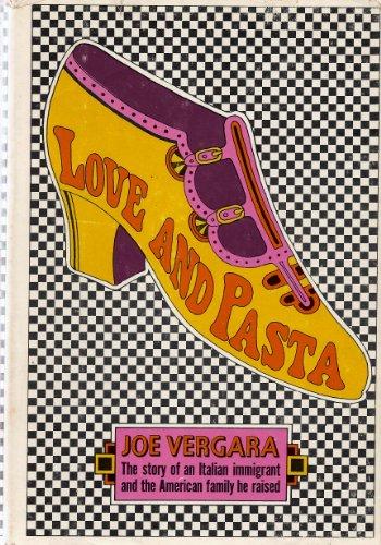 Love and Pasta: A Recollection: Joe Vergara