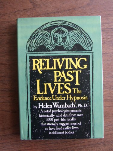 9780060145132: Reliving past lives: The evidence under hypnosis