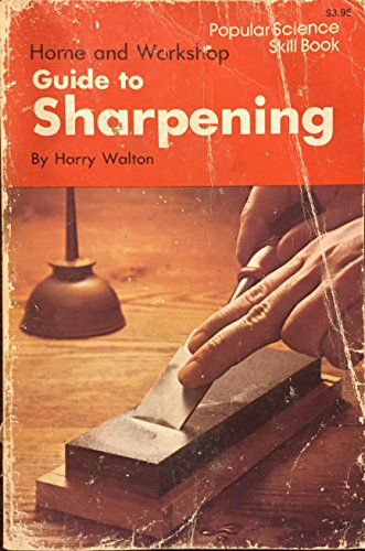 9780060145231: Home and workshop guide to sharpening (Popular science skill book)