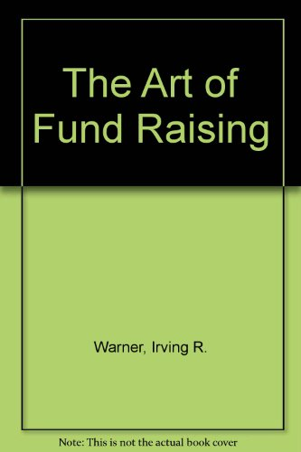 9780060145262: The Art of Fund Raising