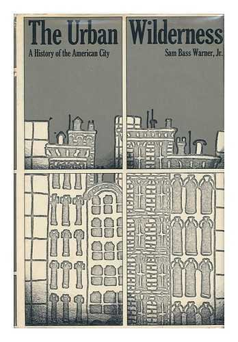 9780060145316: The urban wilderness;: A history of the American city