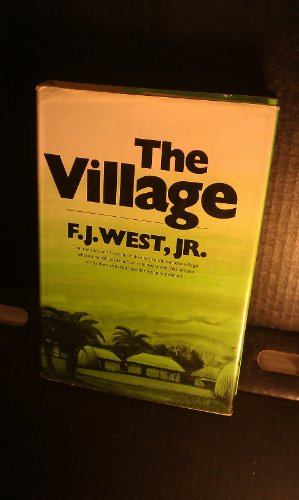 9780060145439: THE VILLAGE The True Story of 17 Months in the Life of Vietnamese Village, Where a Handful of American Volunteers and Vietnamese Militia Lived and Died Together Trying to Defend It