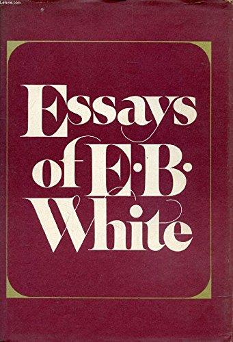 9780060145767: Essays of E.B. White