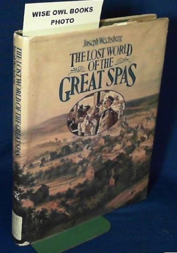The Lost World of the Great Spas: Joseph Wechsberg