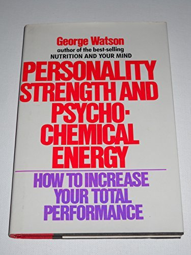 9780060145873: Personality Strength and Psychochemical Energy: How to Increase Your Total Performance
