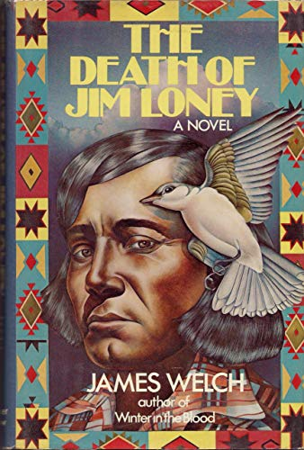 The Death Of Jim Loney (signed): WELCH, JAMES