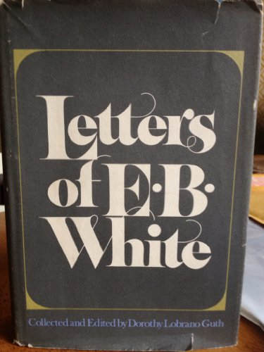 9780060146016: Letters of E. B. White