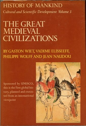 The Great Medieval Civilizations: Jean Naudou; Vadime