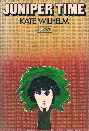 9780060146573: Juniper Time : a Novel / by Kate Wilhelm