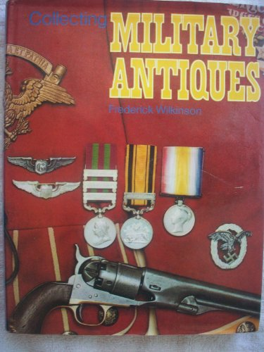 9780060146610: Collecting military antiques