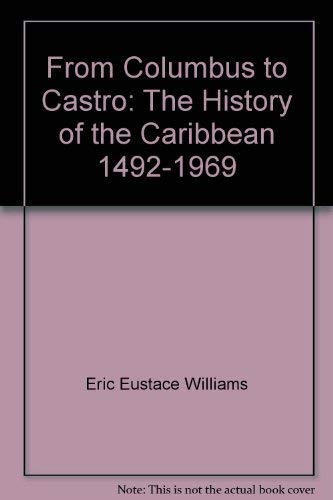 9780060146689: From Columbus to Castro: The history of the Caribbean, 1492-1969