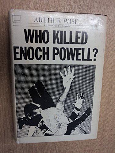 9780060146917: Who killed Enoch Powell?