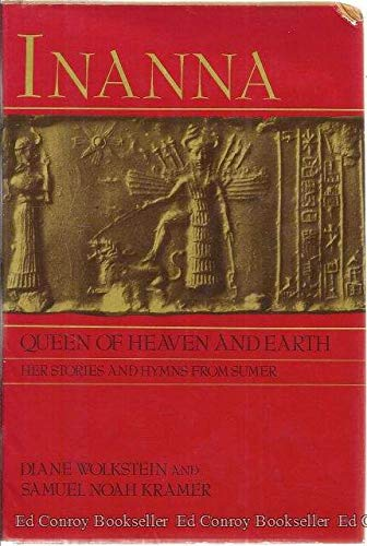 9780060147136: Inanna, queen of heaven and earth: Her stories and hymns from Sumer