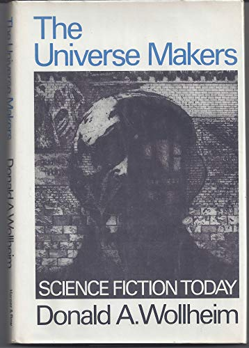 9780060147273: The Universe Makers: Science Fiction Today