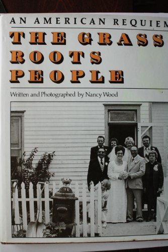 9780060147341: The Grass Roots People: An American Requiem