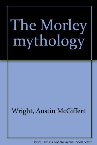 9780060147426: The Morley mythology
