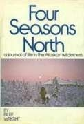 9780060147563: Four seasons north