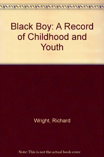 9780060147617: Black Boy: A Record of Childhood and Youth