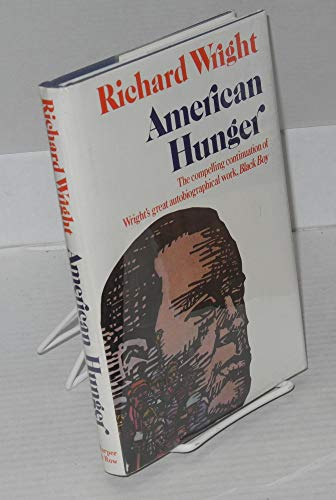 9780060147686: American Hunger / Richard Wright ; Afterword by Michel Fabre
