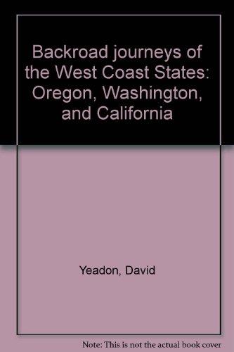 9780060147730: Backroad journeys of the West Coast States: Oregon, Washington, and California