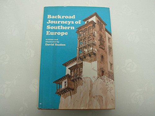 Backroad journeys of Southern Europe: Yeadon, David