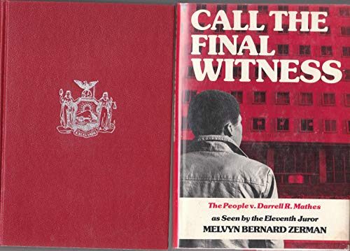9780060147914: Call the final witness: The people v. Darrell R. Mathes, as seen by the eleventh juror